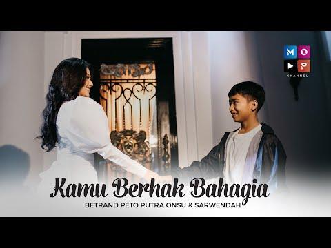 SARWENDAH dan BETRAND PETO PUTRA ONSU - KAMU BERHAK BAHAGIA (OFFICIAL MUSIC VIDEO)