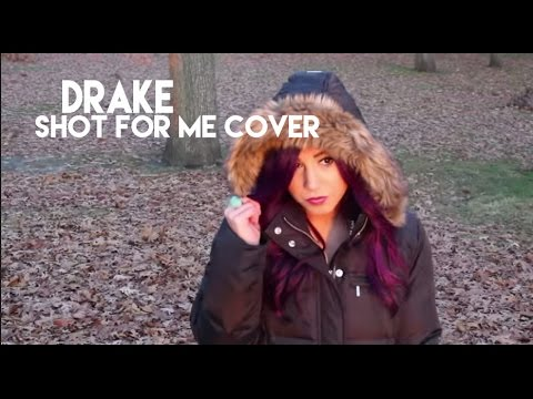 Drake - Shot For Me Cover (Girl Version) @vChenay