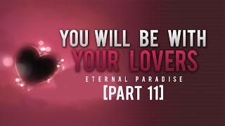 You Will Be With Your Lovers- Eternal Paradise [Part 11]
