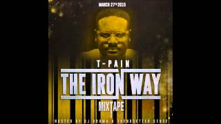 T Pain   The Iron Way   Sun Goes Down