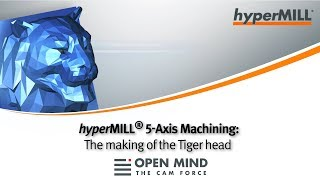 5 Axis Machining: Tiger head  hyperMILL   Walter Tools  CAM-Software 