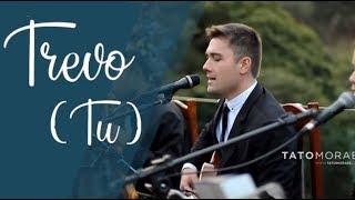 Ouça Trevo Tu - Anavitória ft Tiago Iorc - Tato Moraes Entrada da Noiva