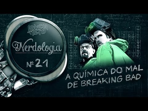 A QUÍMICA DO MAL DE BREAKING BAD | Nerdologia 21