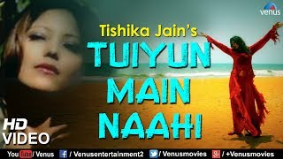 Tuiyun Main Naahi Full Video Song | New Hindi Songs 2017 | Tishika Jain | Latest Hindi Song 2017