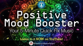 """The Mood Booster"" - Feel Positive in 5 Minutes! Good for Stress, Anxiety Relief and Depression"