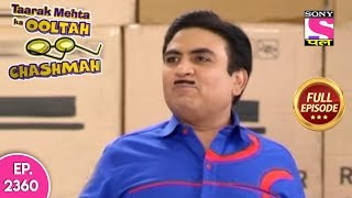 Taarak Mehta Ka Ooltah Chashmah - Full Episode 2360 - 6th October, 2019