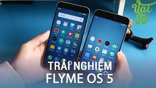 Vật Vờ| Trải nghiệm Android 5.1 Flyme OS 5 cho Meizu MX4 Pro/MX5: đẹp, mượt