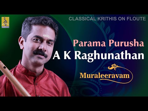Parama Purusha A Flute Concert By A.K.Raghunathan