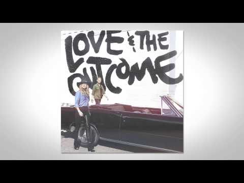 Love And The Outcome - No Mistaking Its You