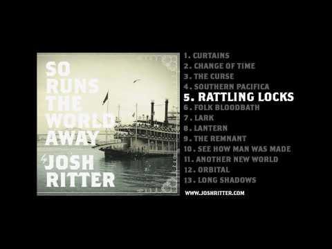 Josh Ritter - Rattling Locks