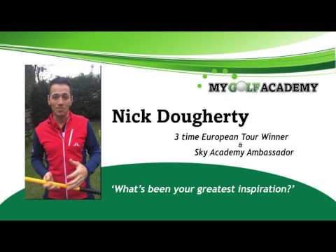Nick Dougherty - What's Been Your Greatest Inspiration?