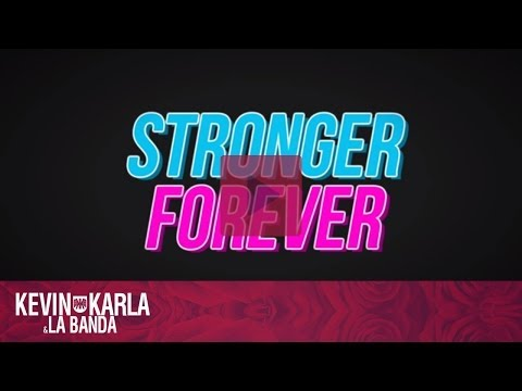 Stronger Forever - Kevin Karla & La Banda (Lyric Video)