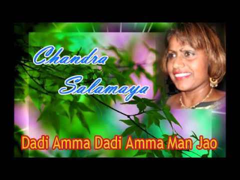 Dadi Amma Dadi Amma Man Joa - Performed By Chandra Salamaya video