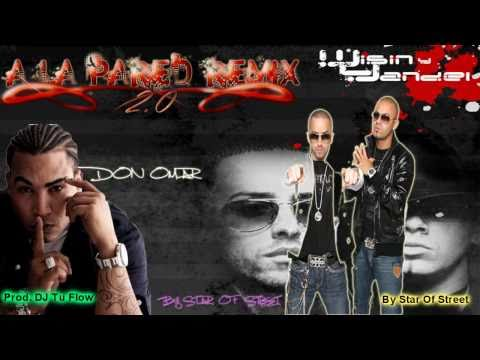 "Don Omar - A LA PARED REMIX 2.0""-Wisin y Yandel FT."