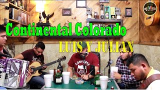 Continental Colorado - Luis y Julian Jr en Vivo