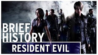 A Brief History of - Resident Evil