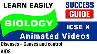 ICSE IX BIOLOGY Diseases – Causes and control-6- AIDS  by Success Guide