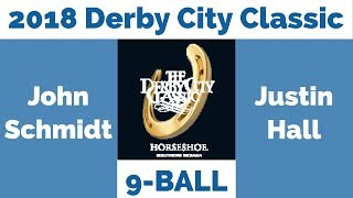 John Schmidt vs Justin Hall - 9 Ball - 2018 Derby City Classic