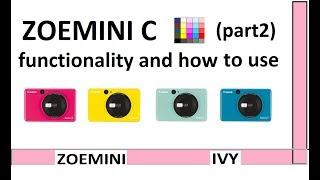 02. Zoemini C (part2) - How to Use the camera CANON IVY CLIQ