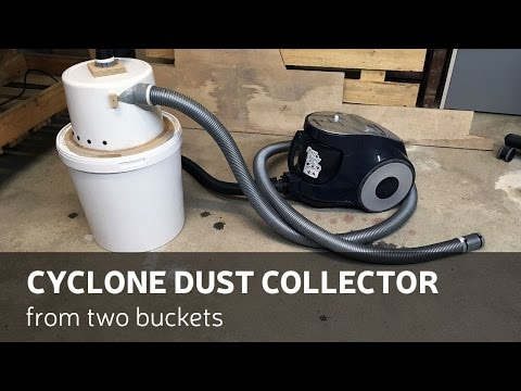 DIY: Cyclone Dust Collector From Two Buckets