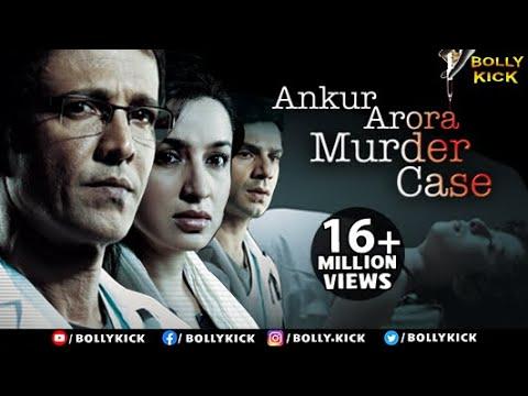 Ankur Arora Murder Case - Kay Kay Menon | Tisca Chopra | Paoli Dam | Bollywood Latest Full Movie Hq video