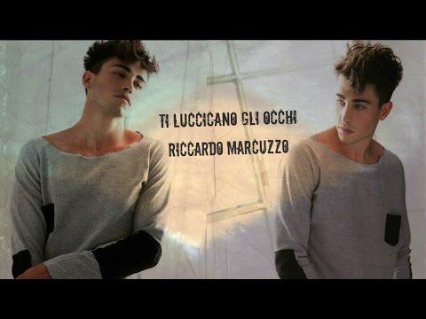 Ti luccicano gli occhi - Riccardo Marcuzzo (con Testo)