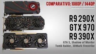 R9 290x vs GTX 970 vs R9 390x - Full HD e 2K - GTA 5, Shadow of Mordor, Tomb Raider e 3DMark PT-BR