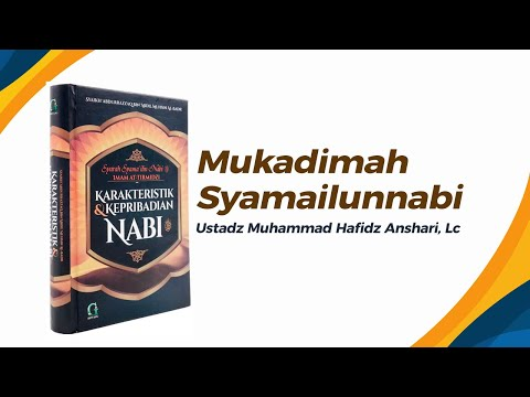 Mukadimah Syamailunnabi - Ustadz Muhammad Hafizh Anshari