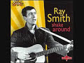 Ray Smith Shake Around