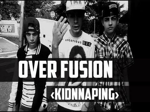 Over Fusion ‹KIDNNAPING› OFICIAL