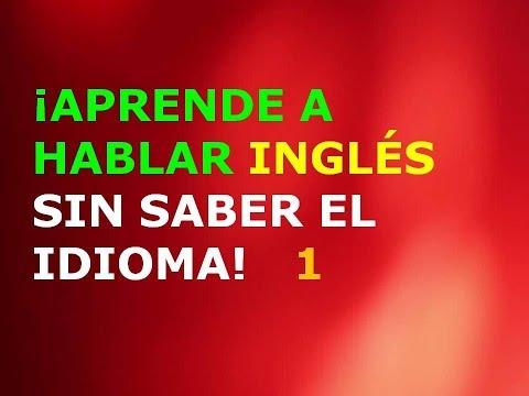 Aprende a Hablar Inglés sin Saber el Idioma 1