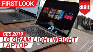CES 2019: LG Gram lightweight laptop First Look | Digit.in
