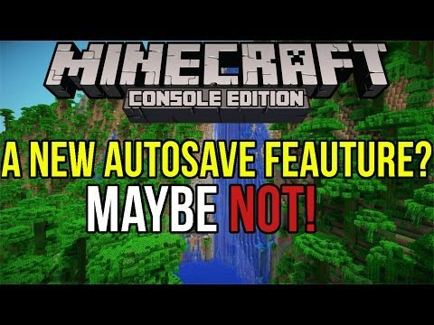 Minecraft Xbox PS3: A New Autosave Feature Maybe Not Discussion