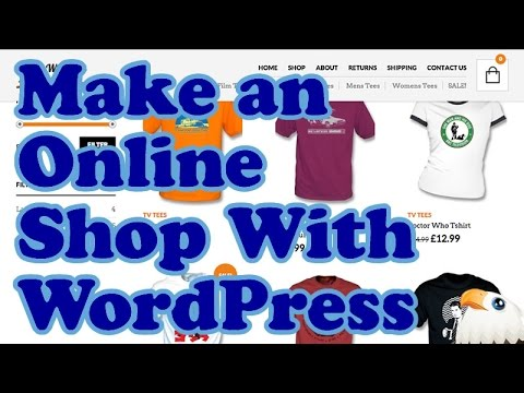 How to Make an Ecommerce Website using WordPress & Woocommerce