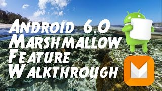 Android 6.0 Marsmallow New Feature Walkthrough
