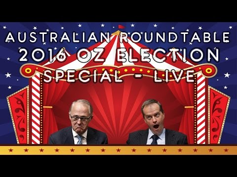 Australian Roundtable Podcast | 2016 Federal Election Special (02/07/16)