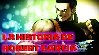 LA HISTORIA DE ROBERT GARCIA - ART OF FIGHTING l KING OF FIGHTERS