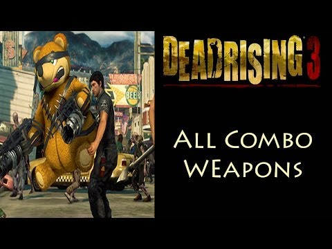 Dead Rising 3 - All 64 Combo Weapons
