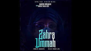 Hamisu Breaker ft Shehi Tajul izzi - zahra umma (official audio) 2020