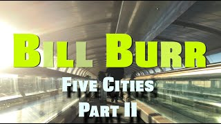Bill Burr | Five Cities - Part II: Glasgow, Birmingham & Manchester
