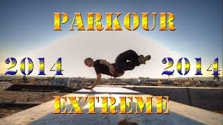 Parkour and Freerunning Extreme 2014 | Amazing!