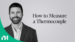 How to Measure a Thermocouple