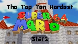 Top Ten Hardest Stars in Super Mario 64
