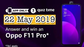 Amazon Quiz Answers Today | Win Oppo F11 Pro | 22 May 2019