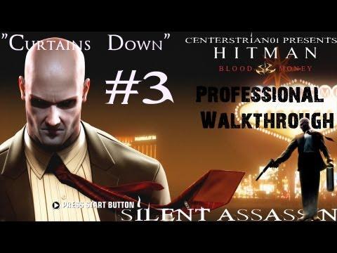 Hitman Blood Money - Professional Walkthrough - Part 3 - Curtains Down - Silent Assassin