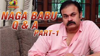 Pawan Kalyan is a lone warrior, says Naga Babu @ Q & A - Part 1