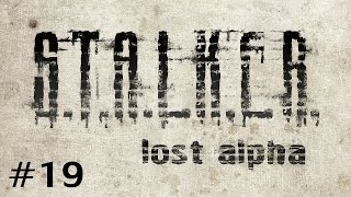 S.T.A.L.K.E.R. - Lost Alpha (Ep. 19 - The Forest)
