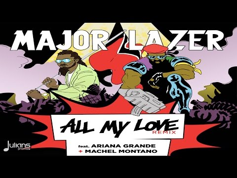 "Major Lazer Feat. Ariana Grande x Machel Montano - All My Love Remix ""2015"""