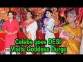 Celebs goes DESI | Visits Goddess Durga on Dusshera- Video