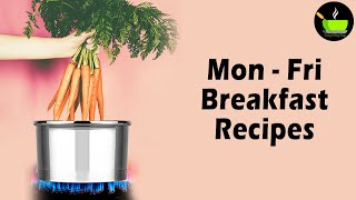 Monday To Friday Breakfast Recipes | Easy And Healthy Breakfast Recipes | Indian Breakfast Ideas